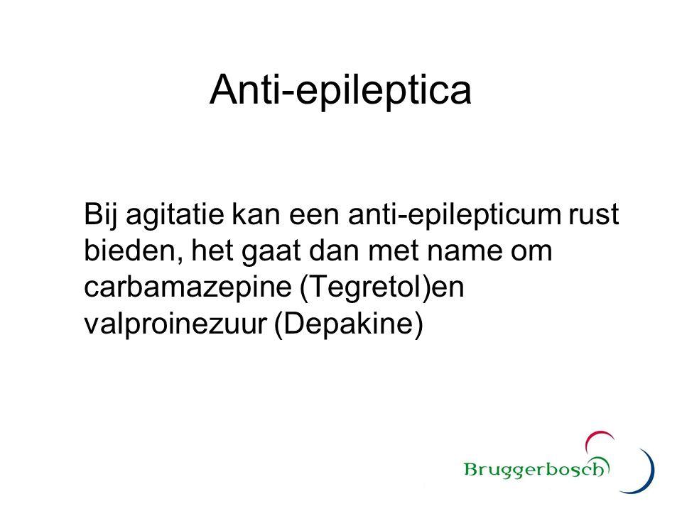 Anti-epileptica Bij agitatie kan een anti-epilepticum rust bieden, het gaat dan met name om carbamazepine (Tegretol)en valproinezuur (Depakine)