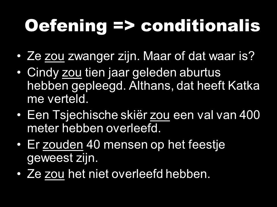 Oefening => conditionalis