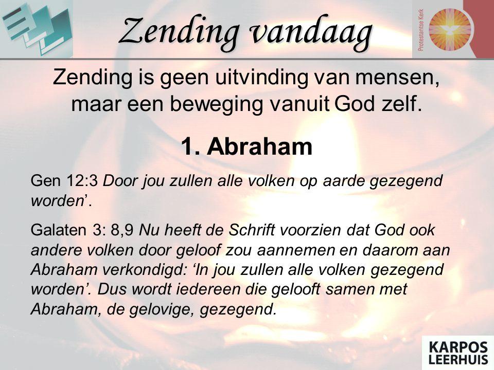 Zending vandaag 1. Abraham