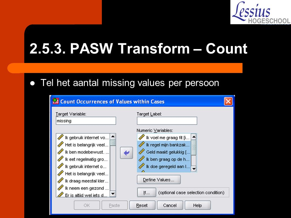 2.5.3. PASW Transform – Count Tel het aantal missing values per persoon