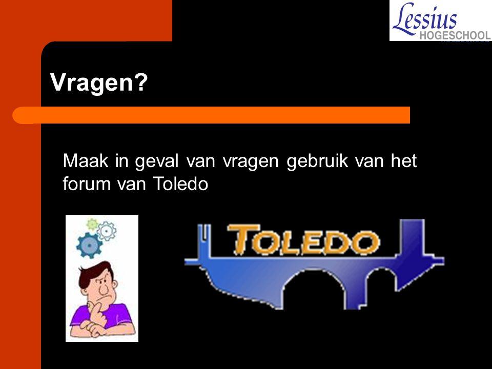 Vragen Maak in geval van vragen gebruik van het forum van Toledo