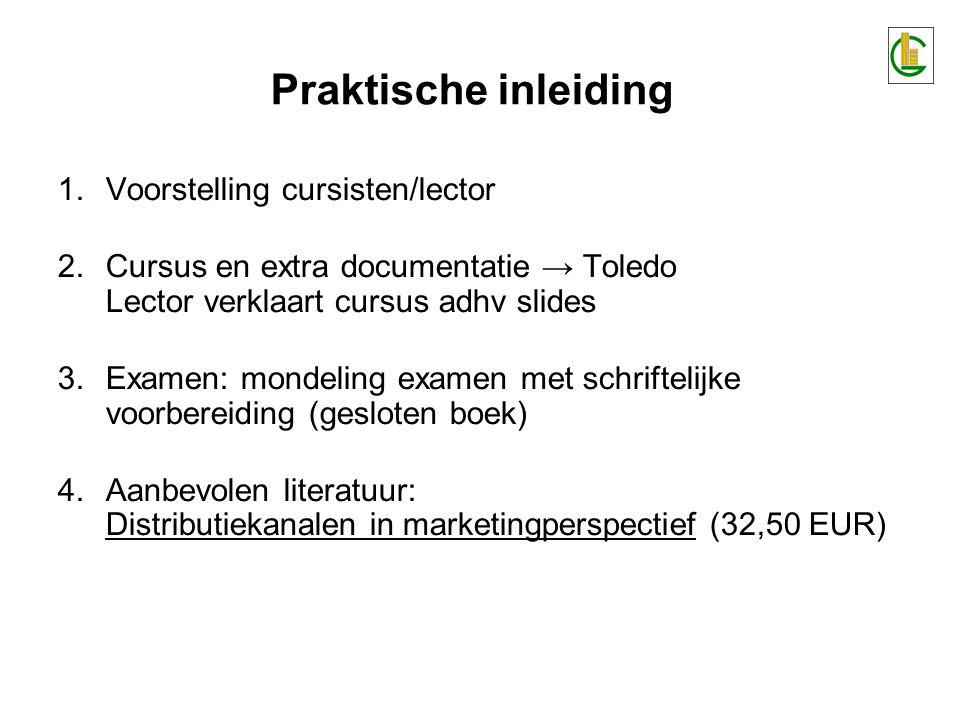 Praktische inleiding Voorstelling cursisten/lector