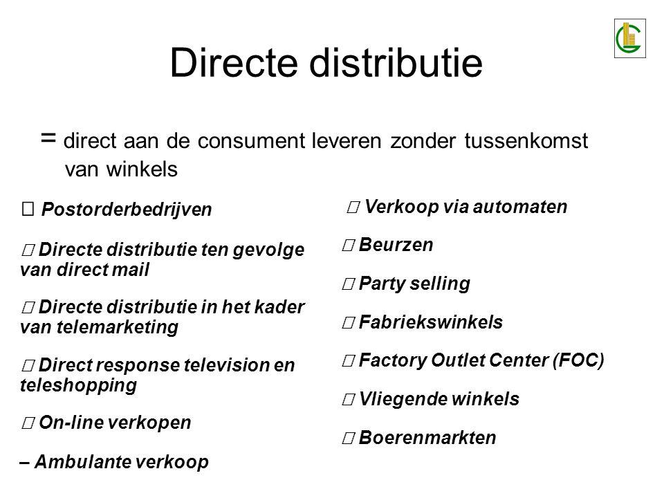 Directe distributie = direct aan de consument leveren zonder tussenkomst van winkels. � Postorderbedrijven.