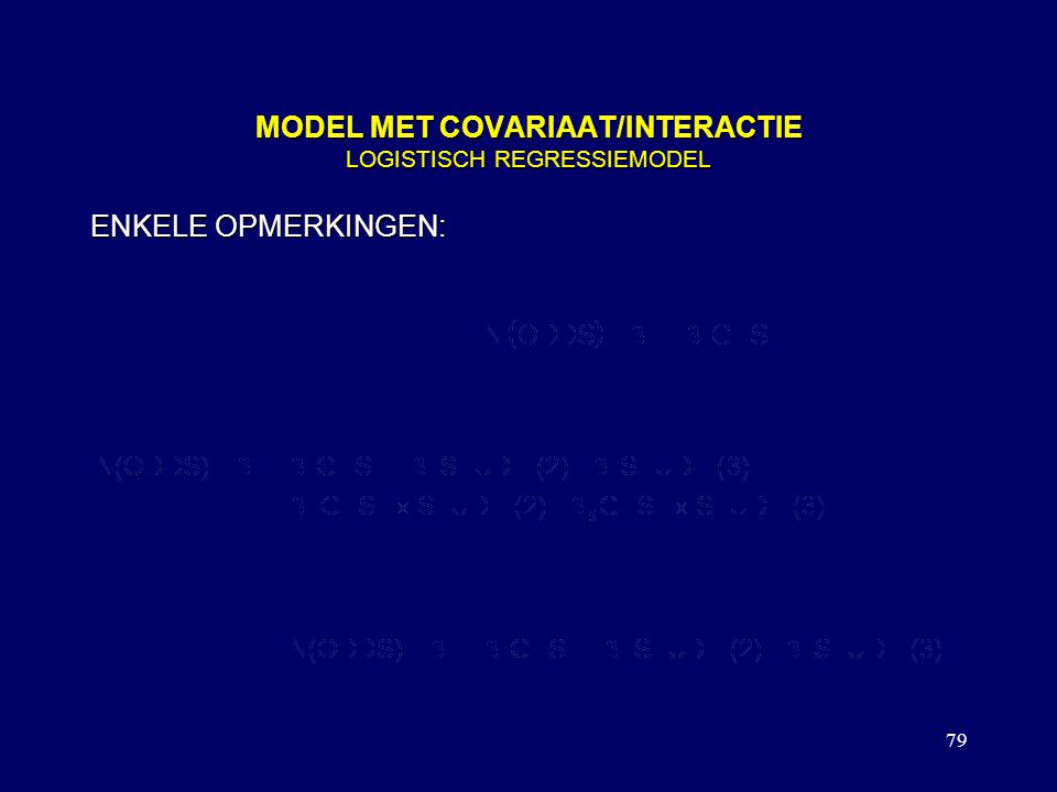 MODEL MET COVARIAAT/INTERACTIE LOGISTISCH REGRESSIEMODEL