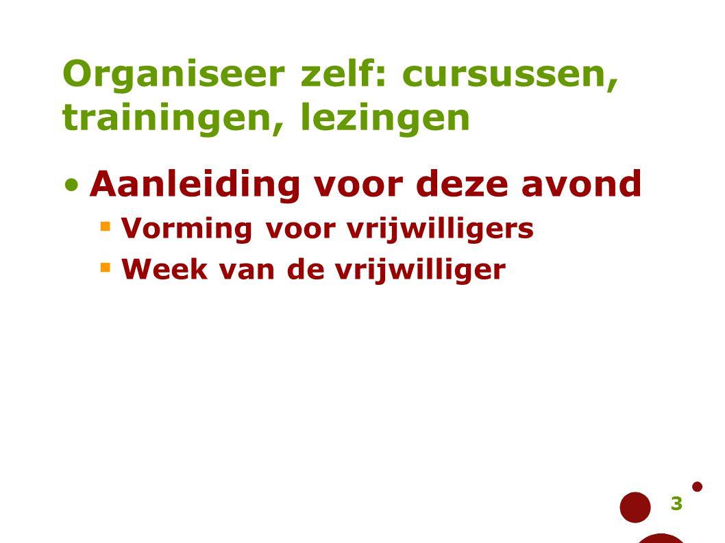 Organiseer zelf: cursussen, trainingen, lezingen