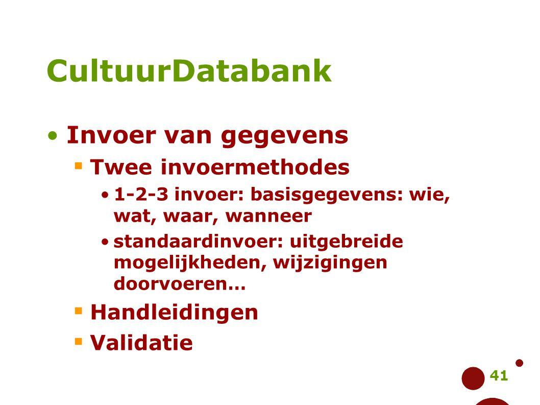 CultuurDatabank Invoer van gegevens Twee invoermethodes Handleidingen