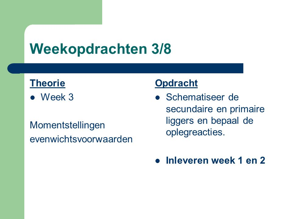 Weekopdrachten 3/8 Theorie Week 3 Momentstellingen