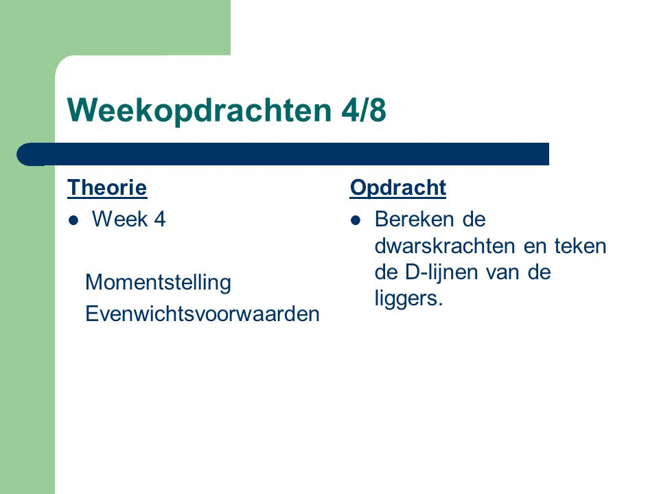 Weekopdrachten 4/8 Theorie Week 4 Momentstelling Evenwichtsvoorwaarden