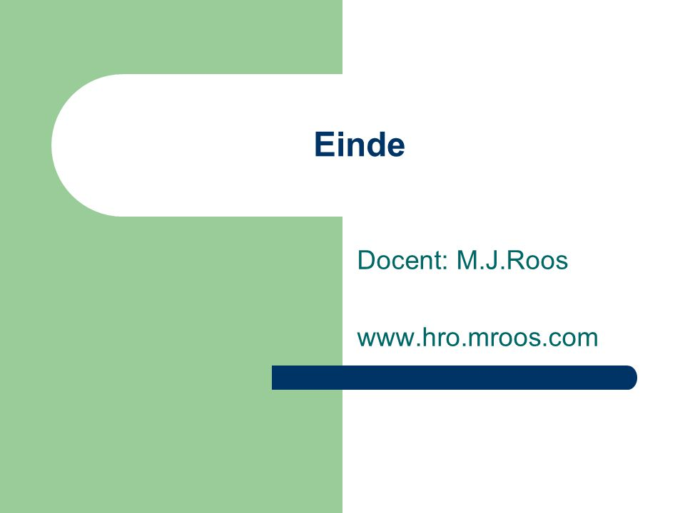 Docent: M.J.Roos www.hro.mroos.com