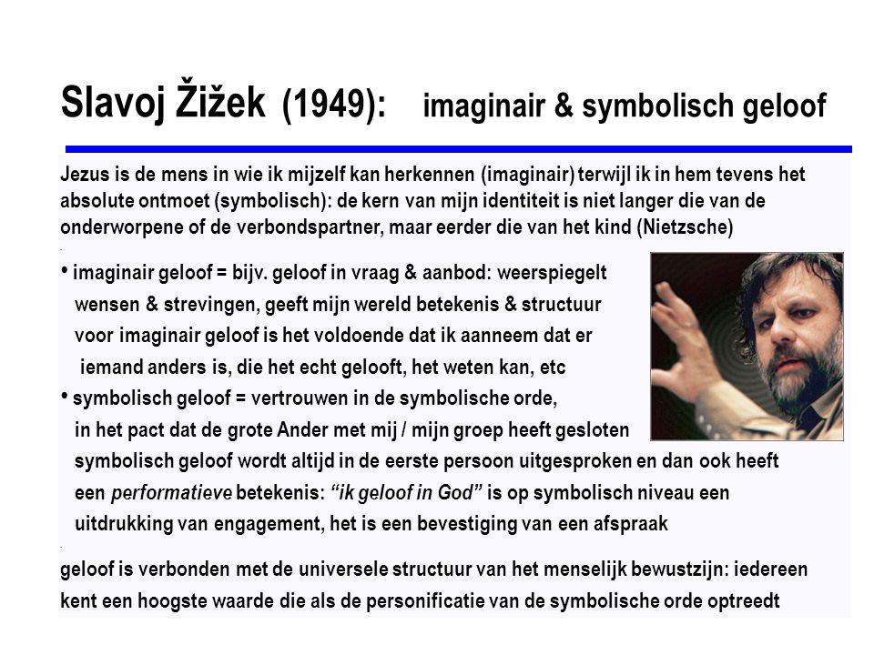 Slavoj Žižek (1949): imaginair & symbolisch geloof