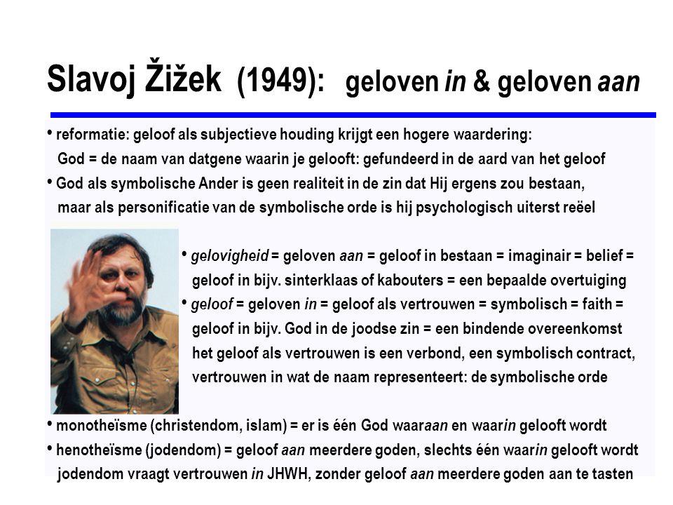 Slavoj Žižek (1949): geloven in & geloven aan
