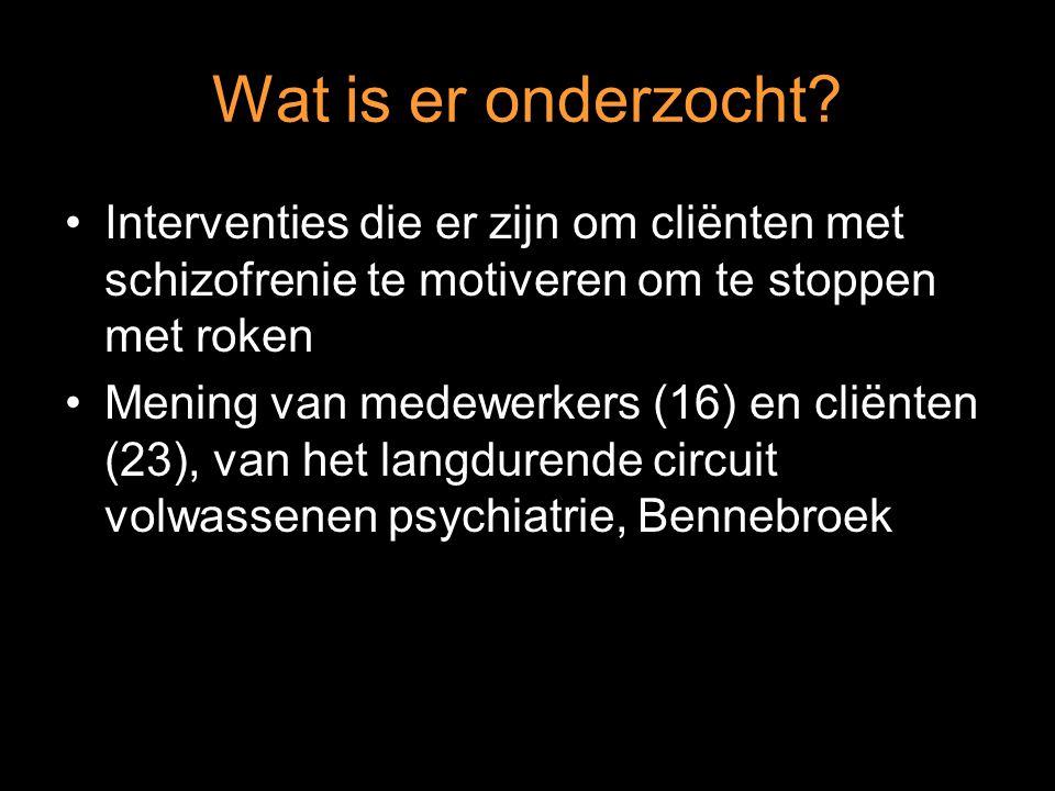 Wat is er onderzocht Interventies die er zijn om cliënten met schizofrenie te motiveren om te stoppen met roken.