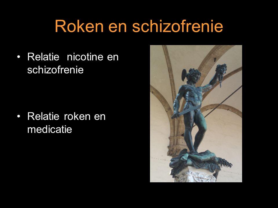 Roken en schizofrenie Relatie nicotine en schizofrenie
