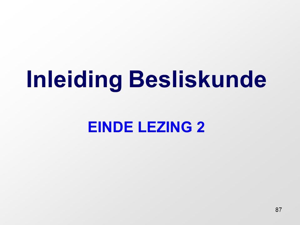 Inleiding Besliskunde EINDE LEZING 2