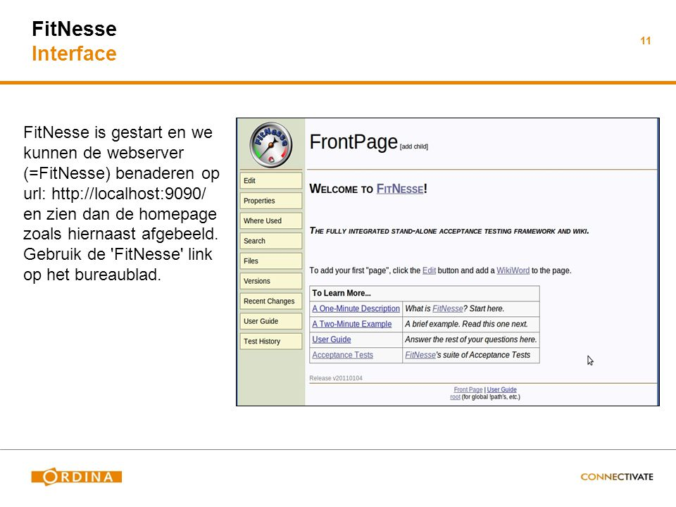 FitNesse Interface FitNesse is gestart en we kunnen de webserver