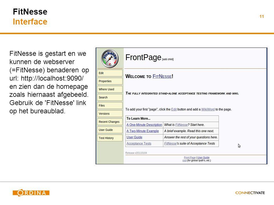 FitNesse Interface FitNesse is gestart en we kunnen de webserver