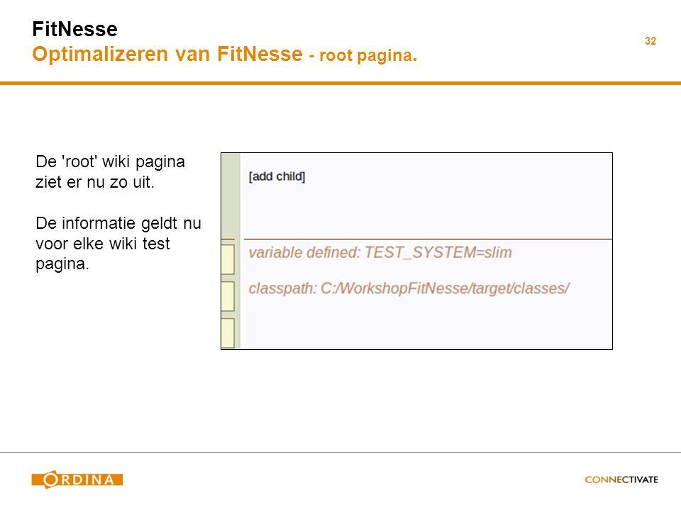 FitNesse Optimalizeren van FitNesse - root pagina.