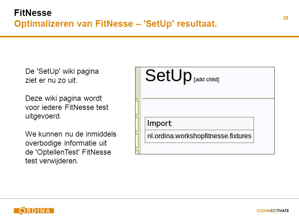 FitNesse Optimalizeren van FitNesse – SetUp resultaat.