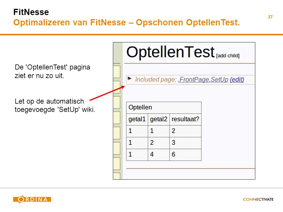 FitNesse Optimalizeren van FitNesse – Opschonen OptellenTest.