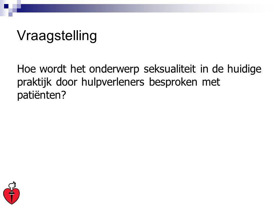 Vraagstelling Hoe wordt het onderwerp seksualiteit in de huidige praktijk door hulpverleners besproken met patiënten