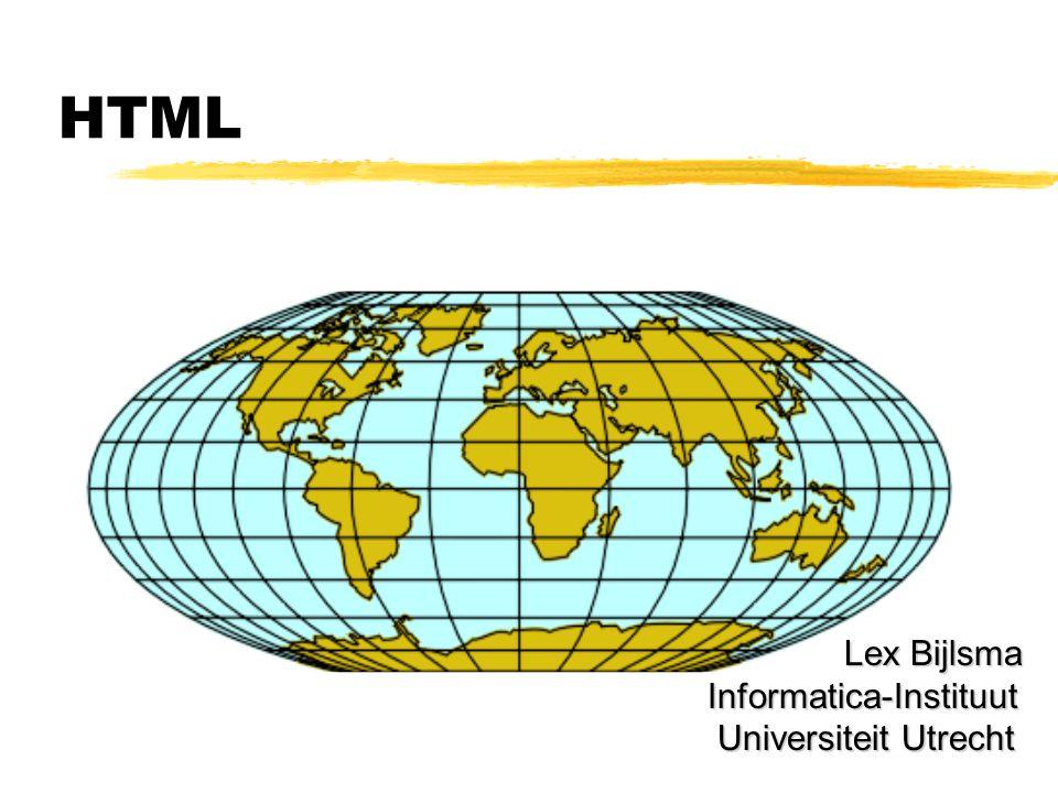 HTML Lex Bijlsma Informatica-Instituut Universiteit Utrecht