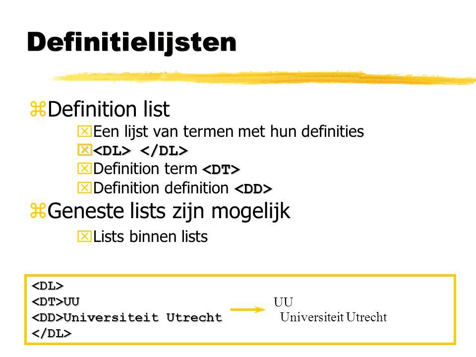 Definitielijsten Definition list Geneste lists zijn mogelijk
