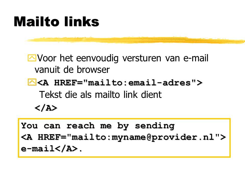 Mailto links Voor het eenvoudig versturen van e-mail vanuit de browser