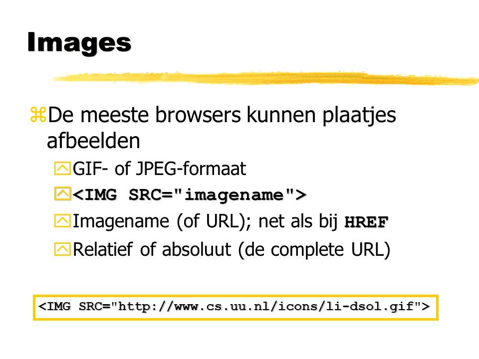 Images De meeste browsers kunnen plaatjes afbeelden
