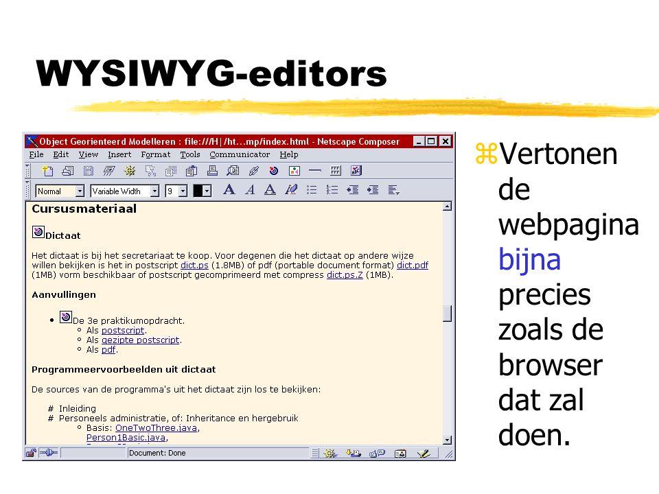 WYSIWYG-editors Vertonen de webpagina bijna precies zoals de browser dat zal doen.