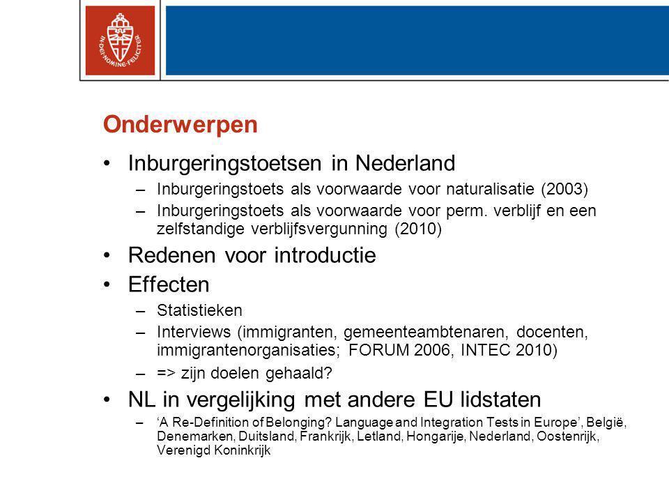 Onderwerpen Inburgeringstoetsen in Nederland Redenen voor introductie