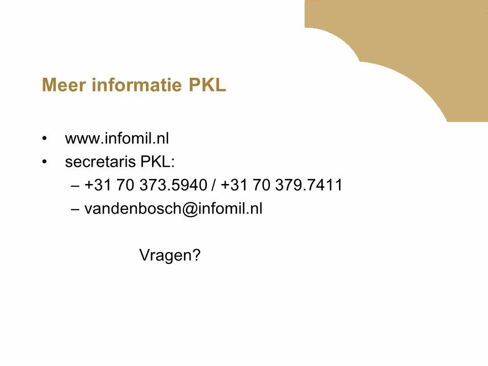 Meer informatie PKL www.infomil.nl secretaris PKL: