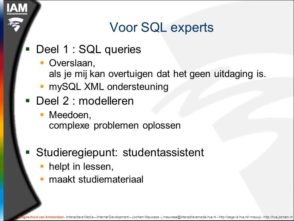Voor SQL experts Deel 1 : SQL queries Deel 2 : modelleren