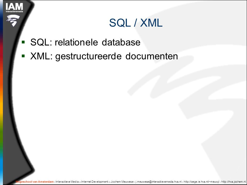 SQL / XML SQL: relationele database XML: gestructureerde documenten