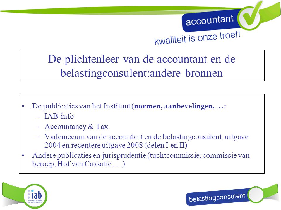 De plichtenleer van de accountant en de belastingconsulent:andere bronnen
