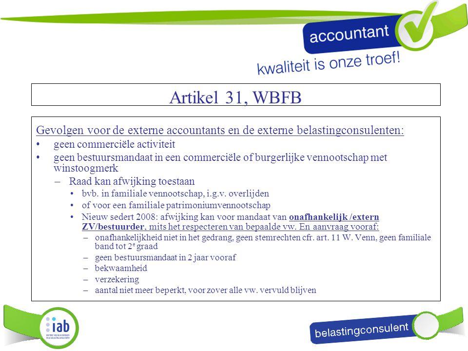 Artikel 31, WBFB Gevolgen voor de externe accountants en de externe belastingconsulenten: geen commerciële activiteit.