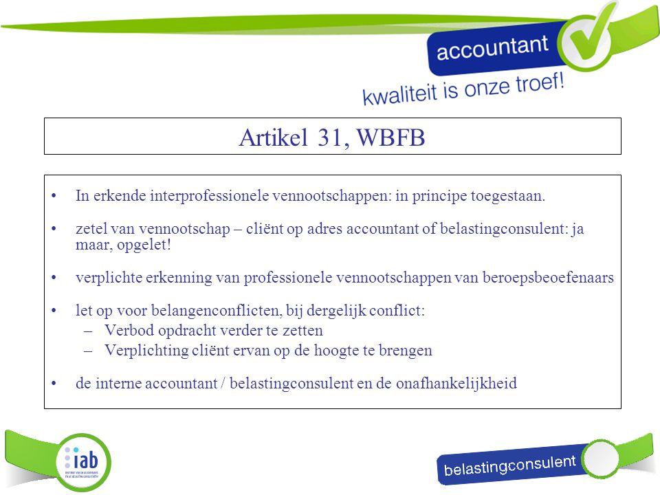 Artikel 31, WBFB In erkende interprofessionele vennootschappen: in principe toegestaan.