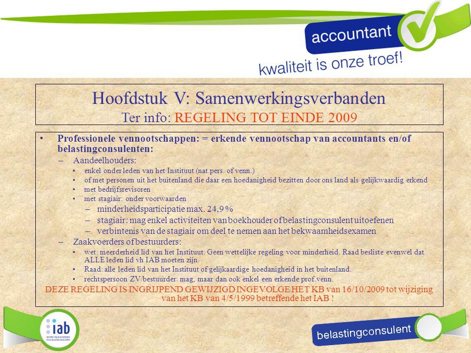 Hoofdstuk V: Samenwerkingsverbanden Ter info: REGELING TOT EINDE 2009