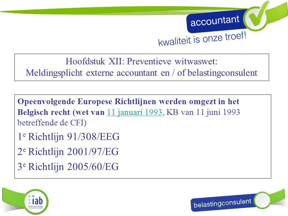 1e Richtlijn 91/308/EEG 2e Richtlijn 2001/97/EG