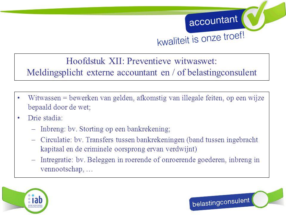 Hoofdstuk XII: Preventieve witwaswet: Meldingsplicht externe accountant en / of belastingconsulent