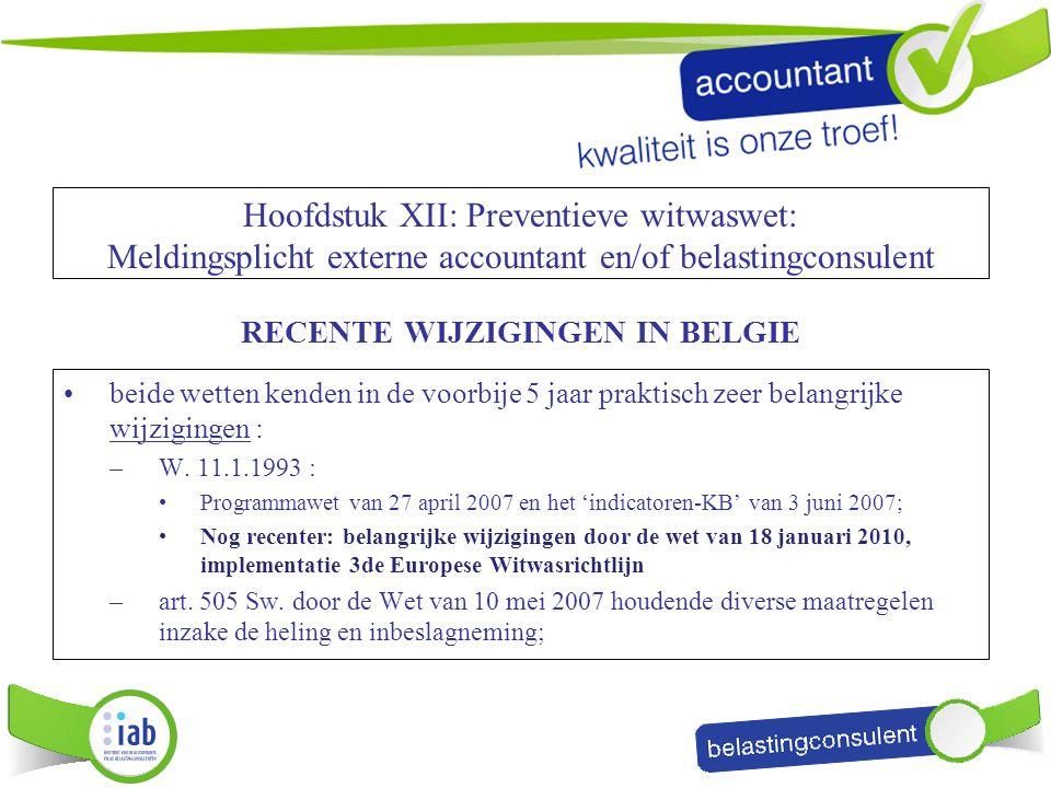 Hoofdstuk XII: Preventieve witwaswet: Meldingsplicht externe accountant en/of belastingconsulent RECENTE WIJZIGINGEN IN BELGIE