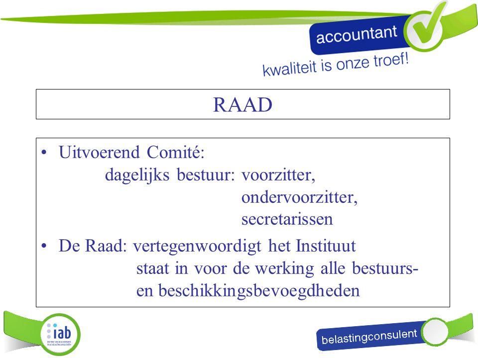 RAAD Uitvoerend Comité: dagelijks bestuur: voorzitter, ondervoorzitter, secretarissen.