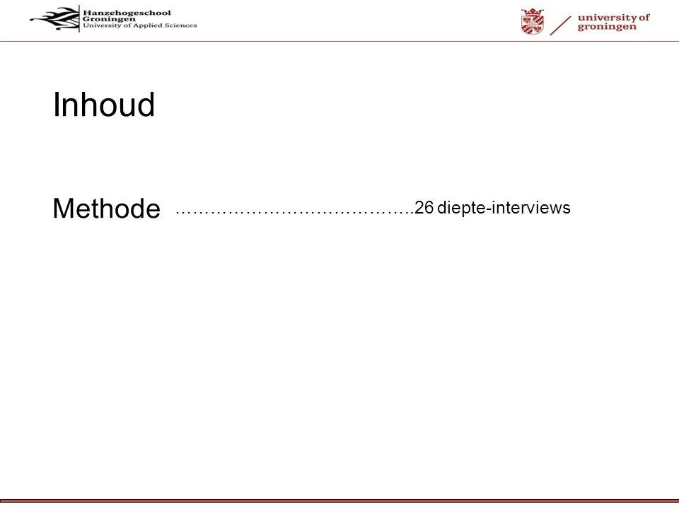 Inhoud Methode …………………………………..26 diepte-interviews 12-7- 12