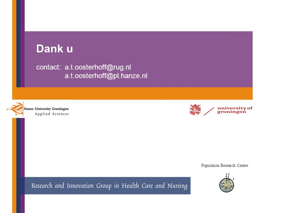 Dank u contact: a.t.oosterhoff@rug.nl a.t.oosterhoff@pl.hanze.nl