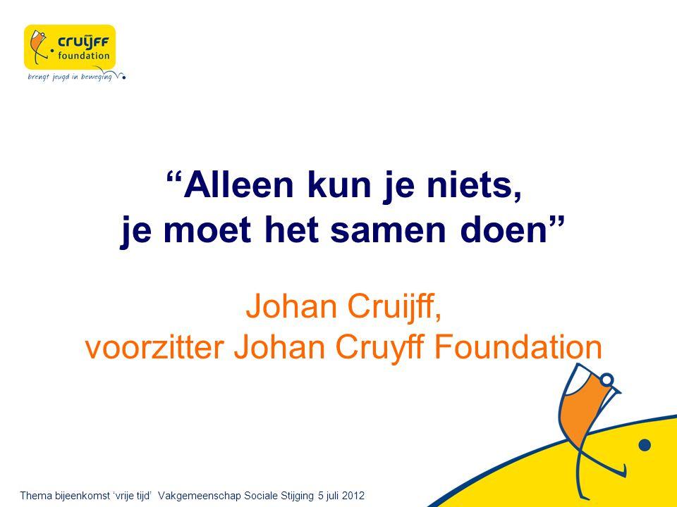 voorzitter Johan Cruyff Foundation