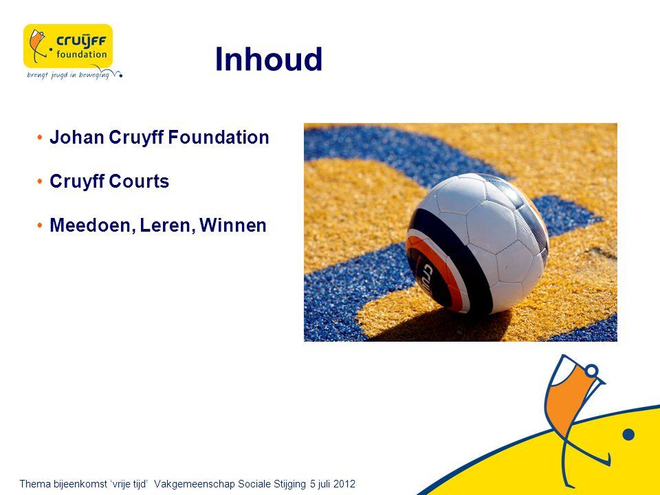 Inhoud Johan Cruyff Foundation Cruyff Courts Meedoen, Leren, Winnen