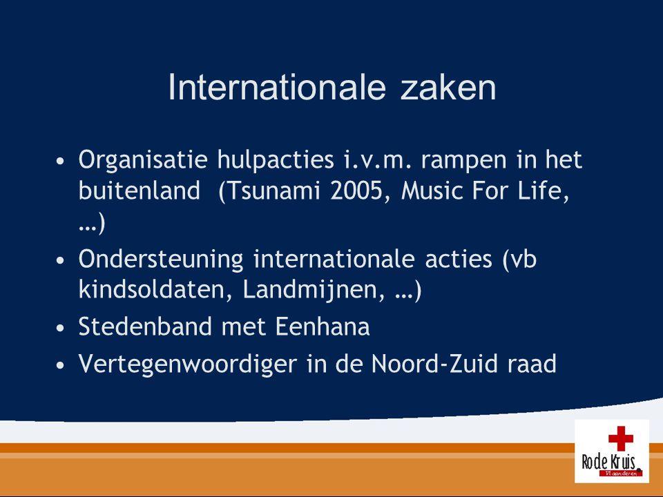 Internationale zaken Organisatie hulpacties i.v.m. rampen in het buitenland (Tsunami 2005, Music For Life, …)