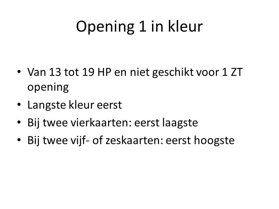 Opening 1 in kleur Van 13 tot 19 HP en niet geschikt voor 1 ZT opening