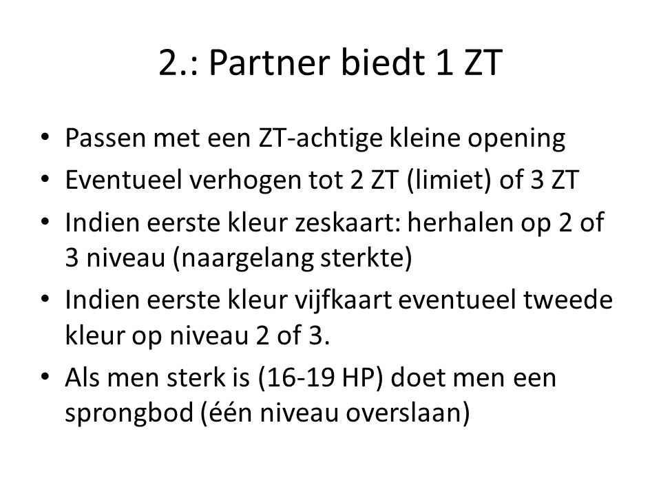 2.: Partner biedt 1 ZT Passen met een ZT-achtige kleine opening