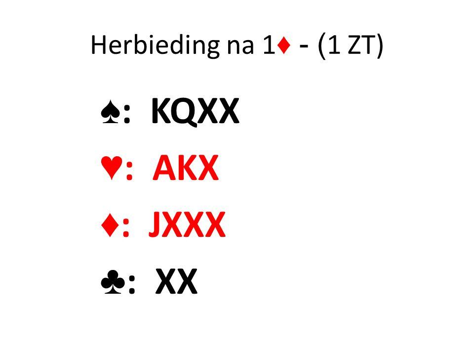 Herbieding na 1♦ - (1 ZT) ♠: KQXX ♥: AKX ♦: JXXX ♣: XX