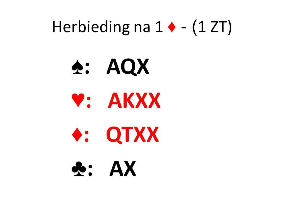 Herbieding na 1 ♦ - (1 ZT) ♠: AQX ♥: AKXX ♦: QTXX ♣: AX